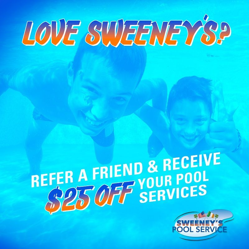 Sweeneys Pool Service Refer a Friend -$25Off